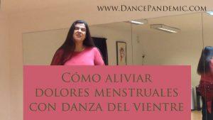 Cómo Aliviar dolor menstrual con danza del vientre