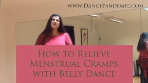 How to Relieve menstrual pain with bellydance