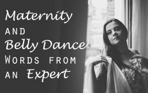 Maternity and Belly Dance – Words from an expert