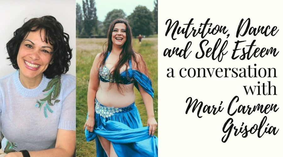 Nutrition, Dance and Self Esteem. A conversation with Mari Carmen Grisolía